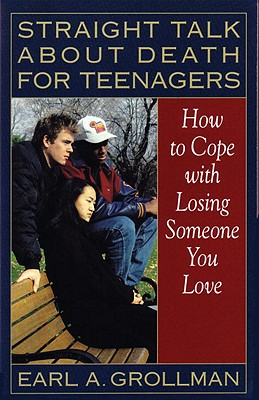 Straight Talk About Death for Teenagers By Grollman, Earl A.