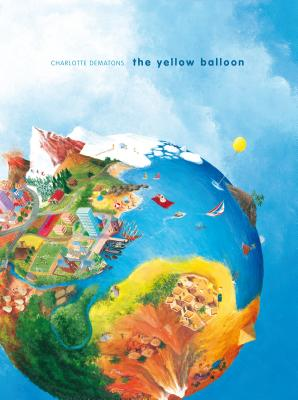 The Yellow Balloon By Dematons, Charlotte